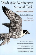 Birds of the Northwestern National Parks : A Birder's Perspective - Roland H. Wauer