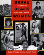 Brave Black Women : From Slavery to the Space Shuttle - Ruthe Winegarten