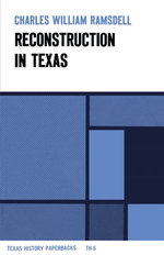 Reconstruction in Texas - Charles William Ramsdell