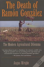 The Death of Ramon Gonzalez : The Modern Agricultural Dilemma - Angus Wright