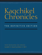 Kaqchikel Chronicles : The Definitive Edition - Judith M. Maxwell