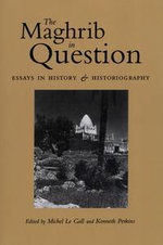 The Maghrib in Question : Essays in History and Historiography