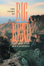 The Story of Big Bend National Park - John Jameson