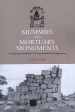 Mummies and Mortuary Monuments : A Postprocessual Prehistory of Central Andean Social Organization - William H. Isbell