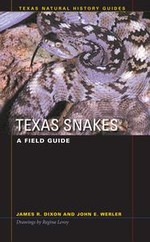 Texas Snakes : A Field Guide - James R. Dixon