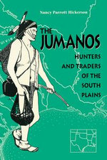 The Jumanos : Hunters and Traders of the South Plains - Nancy Parrott Hickerson