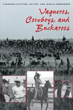 Vaqueros, Cowboys, and Buckaroos : The Genesis and Life of the Mounted North American Herders - Lawrence Clayton