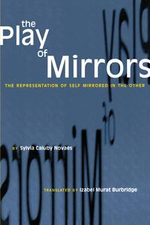 The Play of Mirrors : The Representation of Self Mirrored in the Other - Sylvia Caiuby Novaes