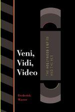 Veni, Vidi, Video : The Hollywood Empire and the VCR - Frederick Wasser