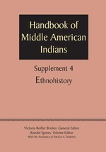 Supplement to the Handbook of Middle American Indians, Volume 4 : Ethnohistory