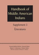 Supplement to the Handbook of Middle American Indians, Volume 3 : Literatures