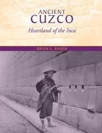 Ancient Cuzco : Heartland of the Inca - Brian S. Bauer