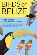 Birds of Belize - H. Lee Jones