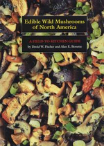 Edible Wild Mushrooms of North America : A Field-to-kitchen Guide - David W. Fischer