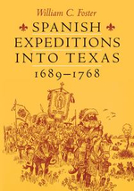 Spanish Expeditions into Texas, 1689-1768 - William C. Foster