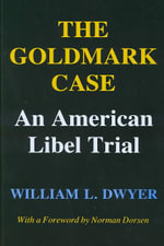The Goldmark Case : An American Libel Trial - William L. Dwyer