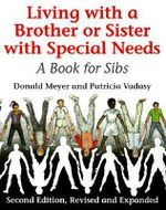 Living with a Brother or Sister with Special Needs : A Book for Sibs - David J. Meyer