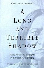 A Long and Terrible Shadow : White Values and Native Rights in the Americas since 1492 - Todd R. Berger