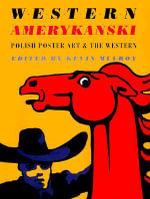Western Amerykanski : Polish Poster Art and the Western
