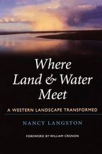 Where Land and Water Meet : A Western Landscape Transformed - Nancy Langston
