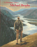 The Romantic Vision of Michael Brophy - Rock Hushka