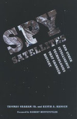 Spy Satellites and Other Intelligence Technologies That Changed History - Thomas Graham