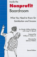 Inside the Nonprofit Boardroom : What You Need to Know for Satisfaction and Success - Charles William Golding