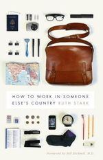 How to Work in Someone Else's Country - Ruth D. Stark