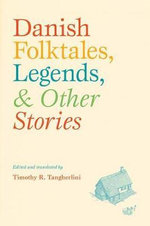 Danish Folktales, Legends, and Other Stories : Stories Of Days Gone By In Hispanic Villages Of Ne...
