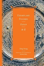 Exemplary Figures / Fayan : Ancient Wisdom for Modern Times - Yang Xiong