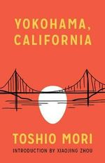 Yokohama, California : Classics of Asian American Literature - Toshio Mori
