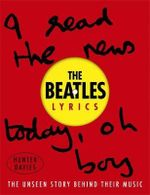 The Beatles Lyrics : The Unseen Story Behind Their Music - The Beatles