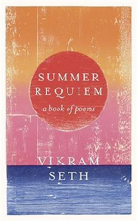 Summer Requiem : A Book of Poems - Vikram Seth