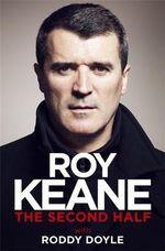 The Second Half - Roy Keane