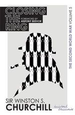 Closing the Ring : The Second World War : Volume V - Winston Churchill