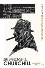 The Gathering Storm : The Second World War : Volume I  - Winston Churchill