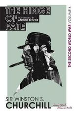 The Second World War : The Hinge Of Fate - Winston Churchill