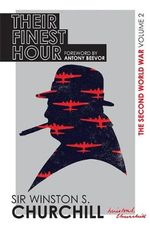 The Second World War : Their Finest Hour: Volume II - Winston Churchill