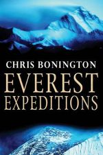 Everest Expeditions - Sir Chris Bonington