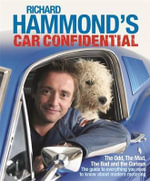 Richard Hammond's Car Confidential :  The Odd, the Mad, the Bad and the Curious - Hammond Richard