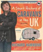 A Short History of Caravans in the UK - Richard Hammond