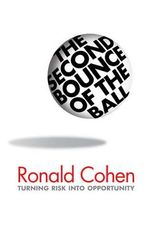 The Second Bounce of the Ball : Turning Risk into Opportunity - Ronald Cohen
