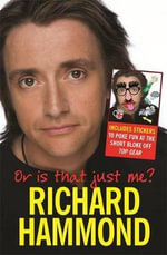 Or is That Just Me? - Richard Hammond