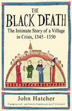 The Black Death : An Intimate History - John Hatcher