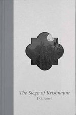 The Siege Of Krishnapur : A Man Booker Prize Winning Title - J. G. (James Gordon) Farrell