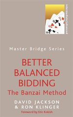 Better Balanced Bidding : The Banzai Method - David Jackson
