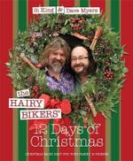 The Hairy Bikers' 12 Days of Christmas : Fabulous Festive Recipes to Feed Your Family and Friends - Hairy Bikers