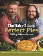 The Hairy Bikers : Perfect Pies - The Hairy Bikers