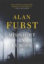 Midnight in Europe - Alan Furst