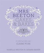 Mrs Beeton's Cakes & Bakes : Mrs Beeton - Isabella Beeton